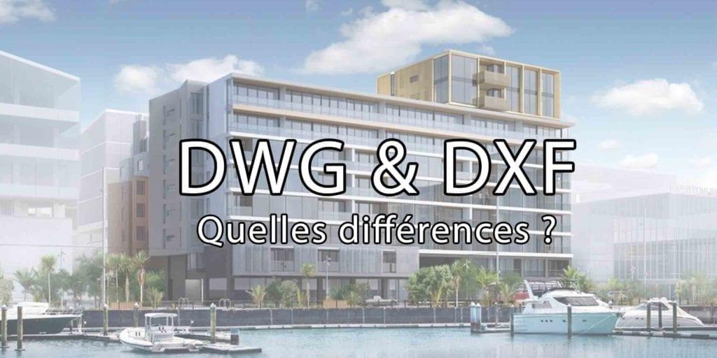 DWG et DXF différences