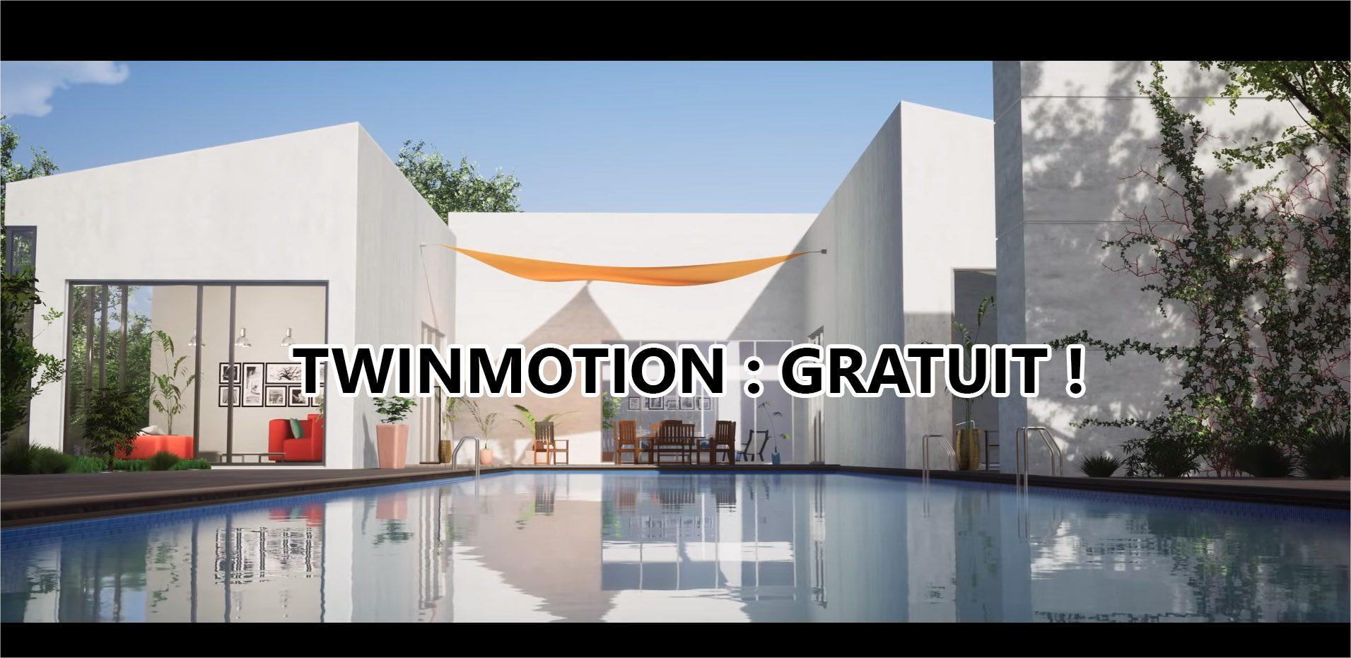 Twinmotion gratuit jusqu'en Novembre : Profitez-en !