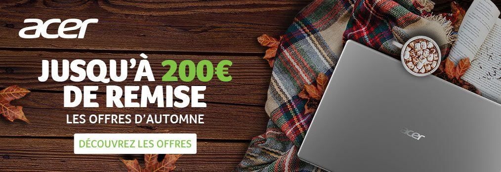 Les Offres d'Automne d'Acer sont là  : Jusqu'à 200 € de remise